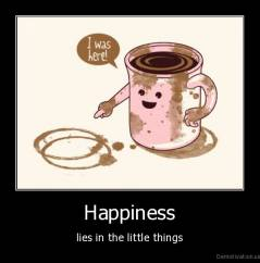 Demotivation.us__Happiness-lies-in-the-little-things